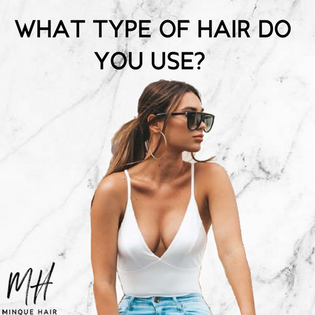 What type of hair do you use?