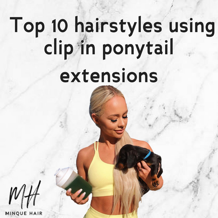Top 10 hairstyles using Clip in Ponytail Hair Extensions