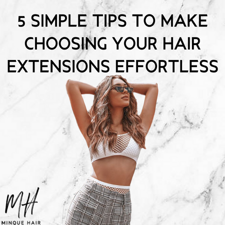 5 Simple Tips to Make Choosing Your Hair Extensions Effortless