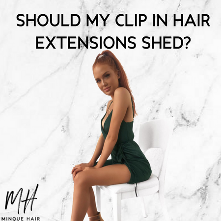 Should my Clip In Hair Extensions shed?