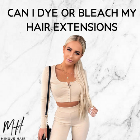 Can I dye or bleach my hair extensions?