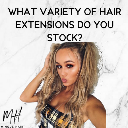 What variety of hair extensions do you stock?