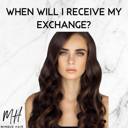 When will I receive my exchange?
