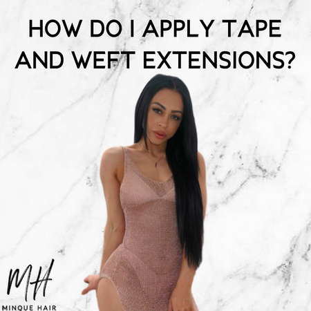 How do I apply tape and weft extensions?