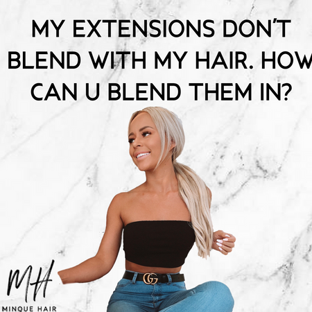My extensions don't blend with my hair. How can I blend them in?