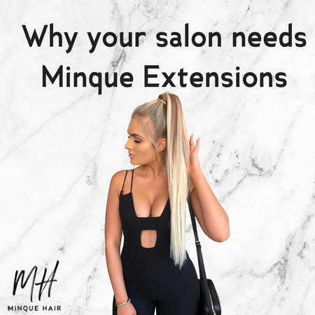Why your salon needs Minque Hair Extensions