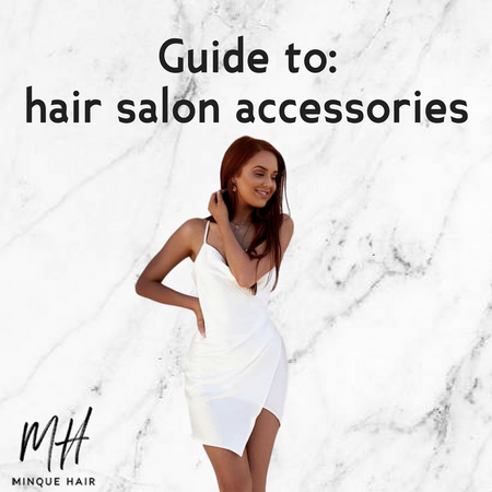 Guide to: Hair Salon Accessories