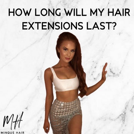 How long will my hair extensions last?