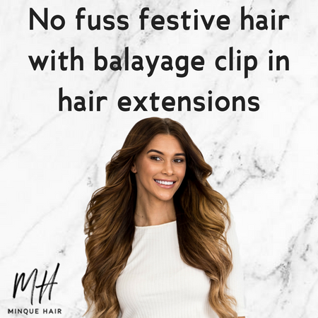 No fuss festive hair with balayage clip in hair extensions