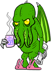 Cthulhu arises with coffee, newspaper, and delightful bunny slippers