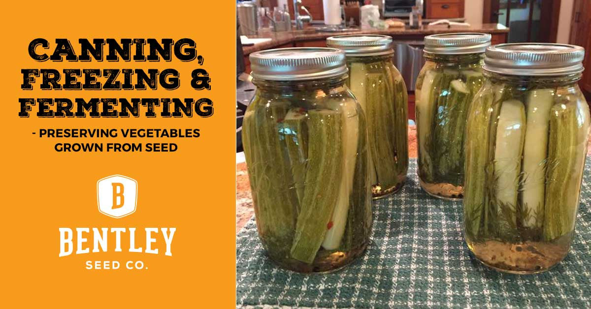 Canning, Freezing & Fermenting - Preserving Vegetables Grown from Seed