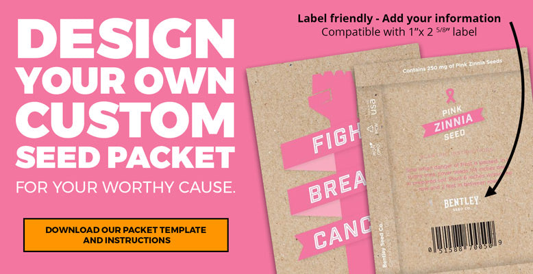 Design your own Custom Seed Packet for your worthy cause.