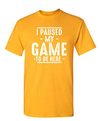Paused My Game Graphic Novelty Sarcastic Funny T Shirt S Black
