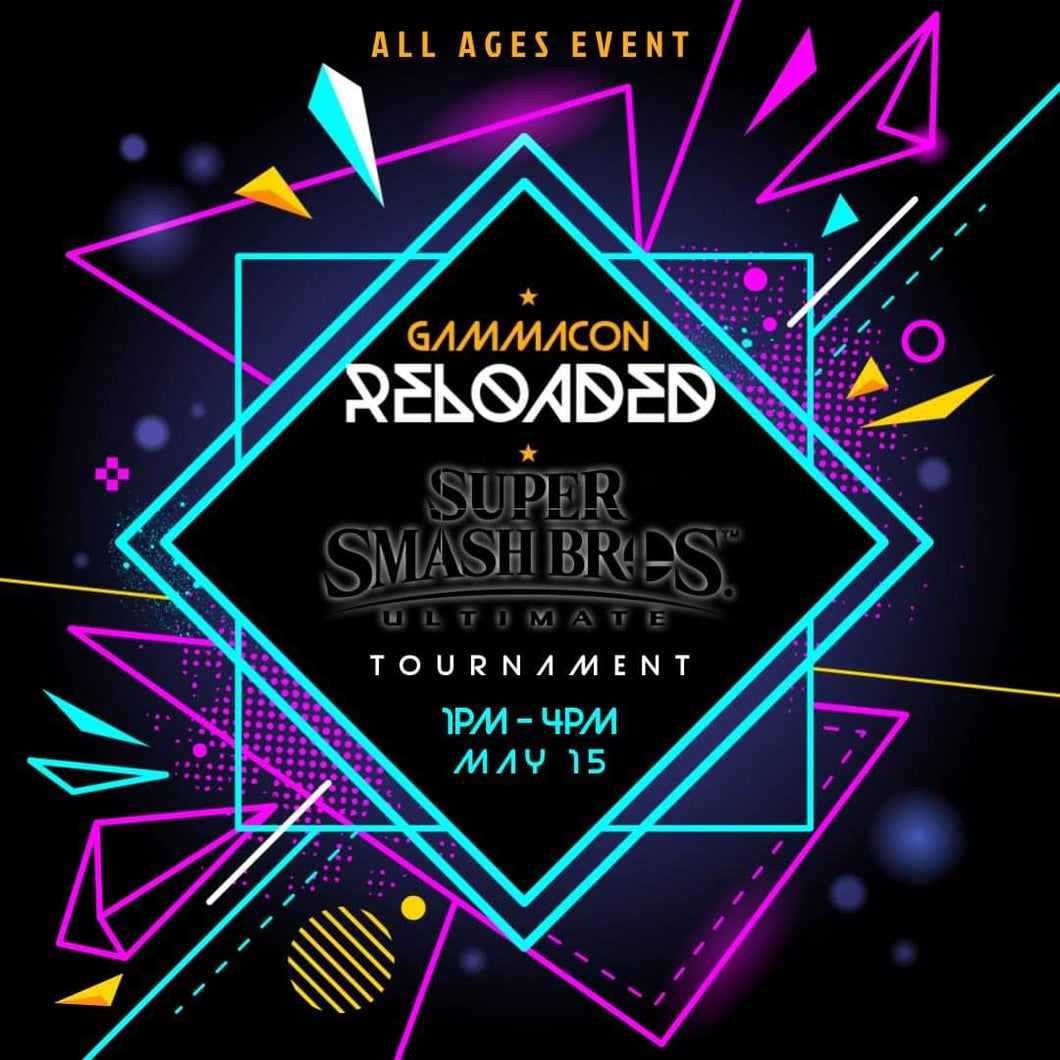 GAMMA RELOADED ALL AGES  Smash Brothers Ultimate Tournament  15-5-21