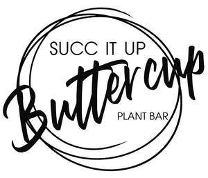 Succ It Up Buttercup
