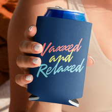 Load image into Gallery viewer, Vaxxed & Relaxed Koozie