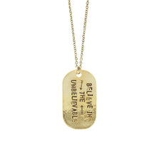 Load image into Gallery viewer, Believe in the Unbelievable Dog Tag Hand Stamped Necklace