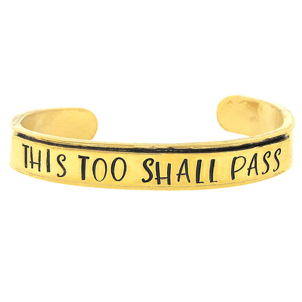 'This Too Shall Pass' Cuff