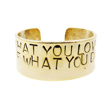 Load image into Gallery viewer, 'Do What You Love, Love What You Do ♡' Cuff