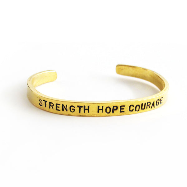 'Strength Hope Courage' Cuff