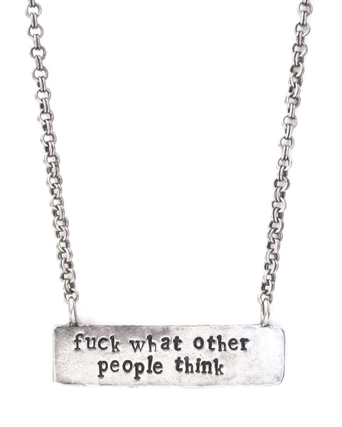 'Fuck What Other People Think' Hand Stamped Necklace