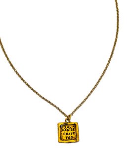 You Can Be Brave Too Stamped Necklace