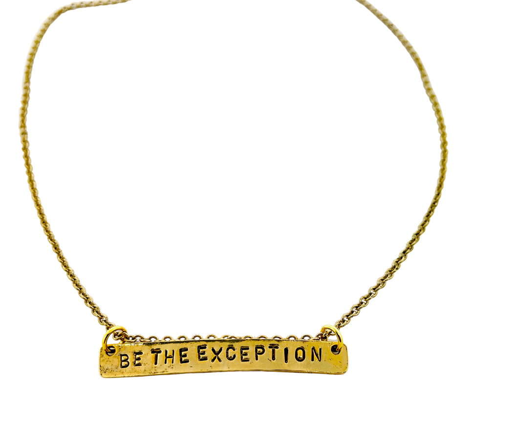 Be The Exception  Stamped Necklace