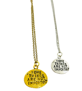 Some Things Are Not Important Stamped Necklace