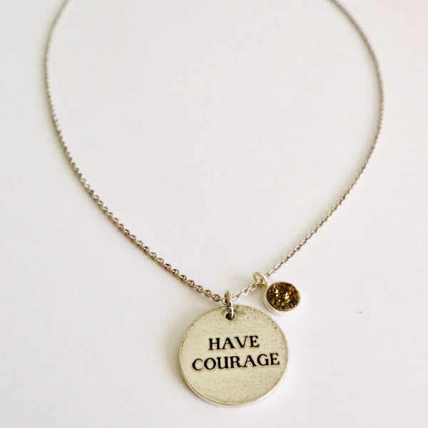 Have Courage Necklace with Druzy Charm Drop