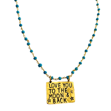 Load image into Gallery viewer, Love You To the Moon and Back Turquoise Necklace