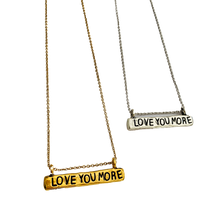 Load image into Gallery viewer, Love You More Bar Necklace