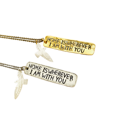 Load image into Gallery viewer, Home is wherever I am With You Necklace