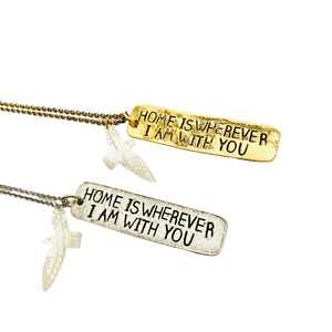 Home is wherever I am With You Necklace