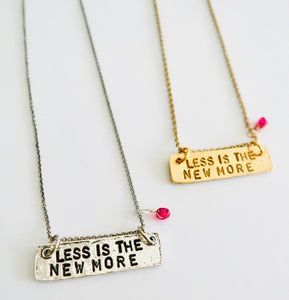 LESS IS THE NEW MORE NECKLACE