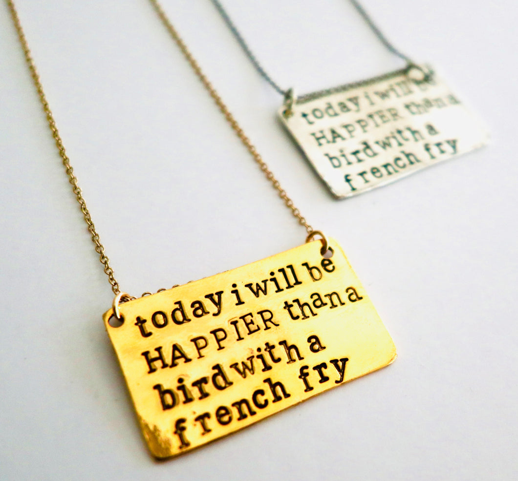TODAY I WILL BE HAPPIER NECKLACE