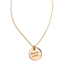 Load image into Gallery viewer, Don't Be A Dick Rose Gold Acrylic Necklace