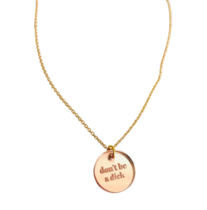 Don't Be A Dick Rose Gold Acrylic Necklace