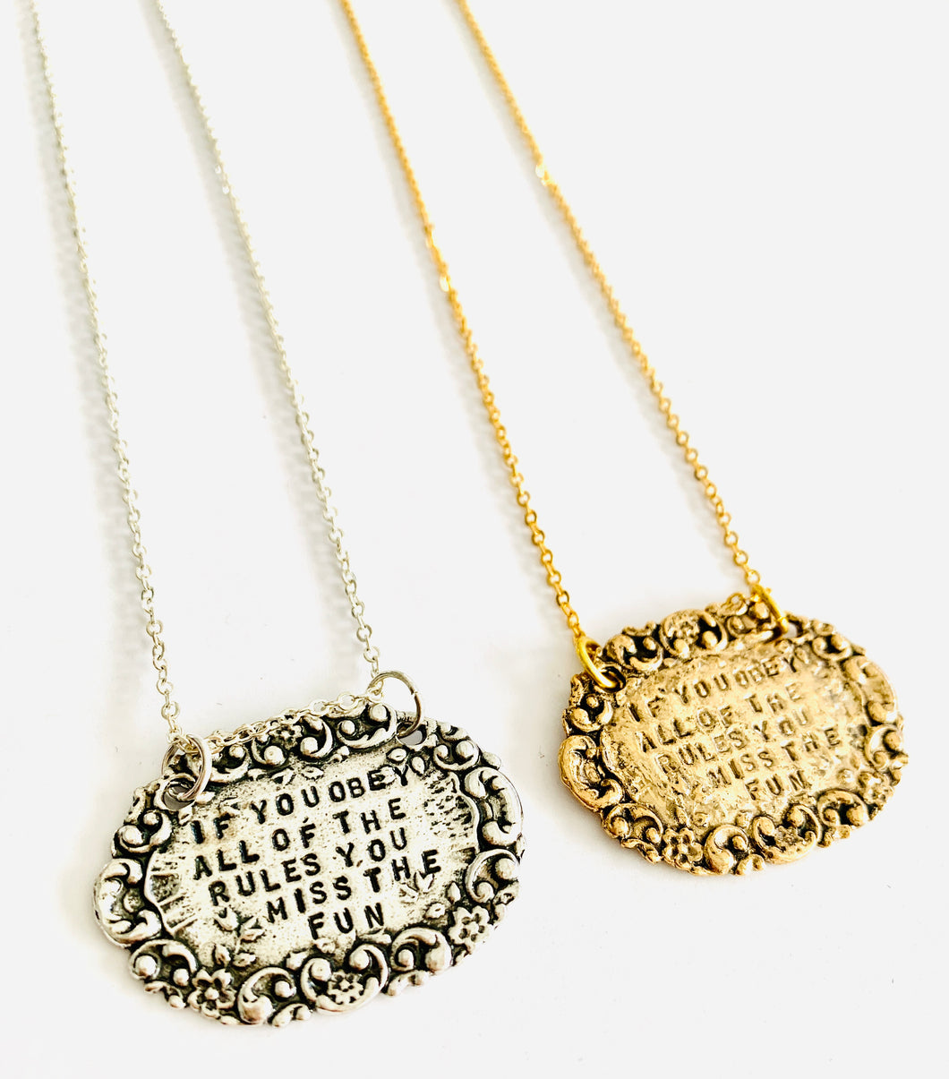 If You Obey All of the Rules You Miss All of the Fun Necklace