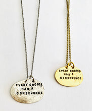 Load image into Gallery viewer, Every choice has a consequence necklace