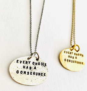 Every choice has a consequence necklace