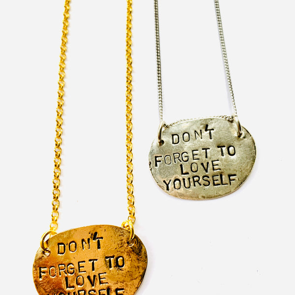 DON'T FORGET TO LOVE YOURSELF NECKLACE