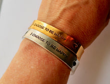 Load image into Gallery viewer, I Choose To Be Happy Cuff Bracelet