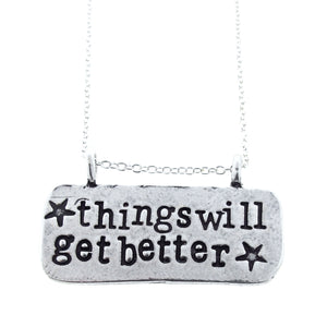things will get better motivational necklace