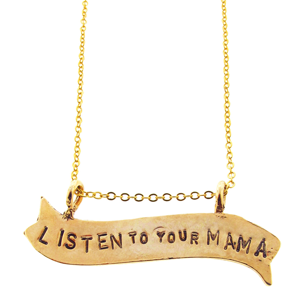 Listen to your Mama