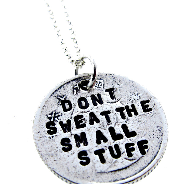 Dont Sweat the Small stuff Necklace