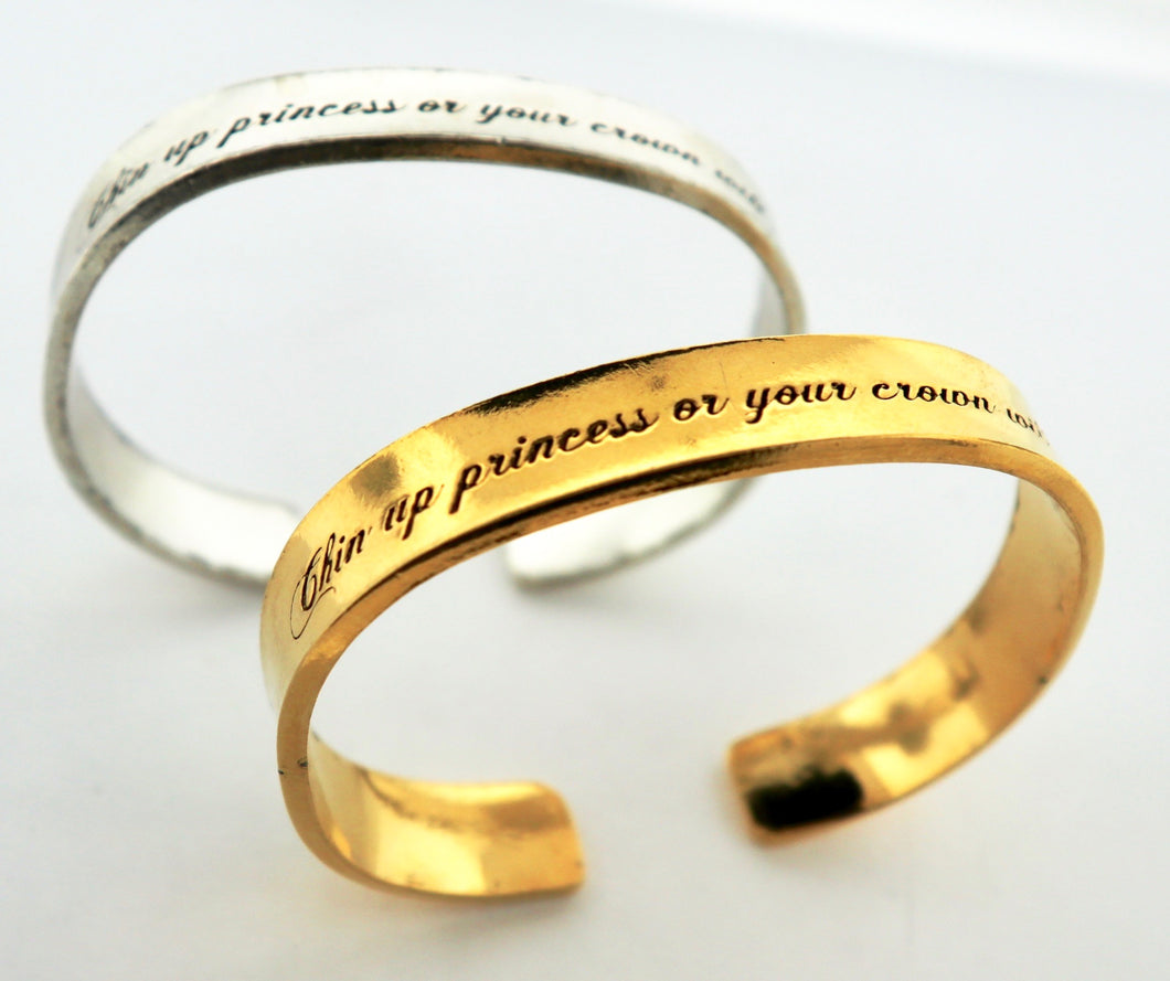 Chin Up Princess or Your Crown Will Slip Cuff Bracelet