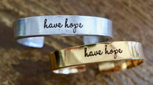 Load image into Gallery viewer, Have Hope Cuff Bracelet