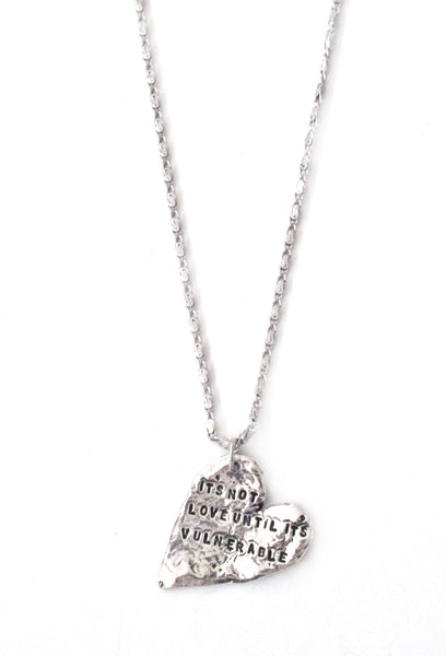 'It's Not Love Until It's Vulnerable' Hand Stamped Heart Necklace