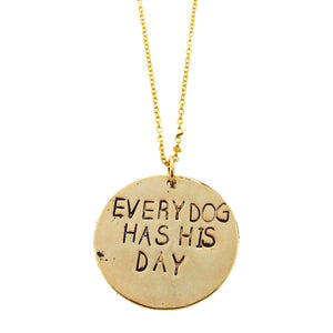 Every Dog Has His Day Hand Stamped Necklace
