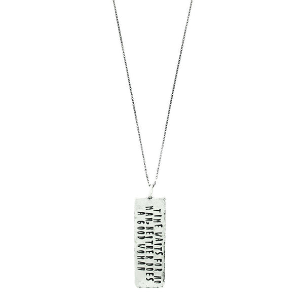 TIME WAITS FOR NO MAN, NEITHER DOES A GOOD WOMAN NECKLACE